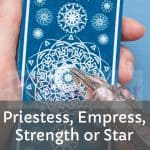 Priestess, Empress, Strength or Star: how to determine your female archetype and destiny according to the Tarot